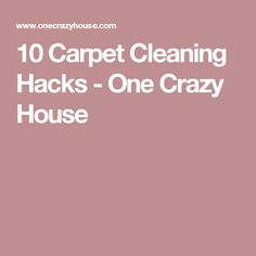 http://amzn.to/2fjw8vg 10 Carpet Cleaning Hacks - One Crazy House