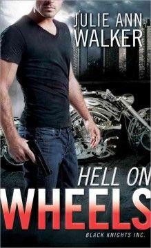 Hell on Wheels : Black Knights Inc by Julie Ann Walker  8/3/12