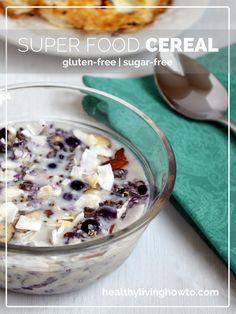 Super Food Cereal | healthylivinghowto.com