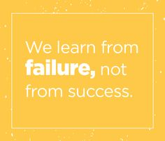We learn from failure, not from success.  #Quoteoftheday #Successquote #motivation #Inspiration