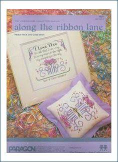 Along the Ribbon Lane Ribbon Work and Cross Stitch Patterns