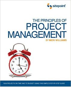 The Principles of Project Management (SitePoint: Project Management): Meri Williams: 9780980285864: Amazon.com: Books