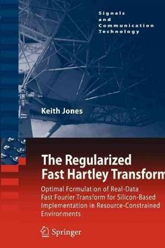 The Regularized Fast Hartley Transform: Optimal Formulation of Real-data Fast Fourier Transform for Silicon-based...