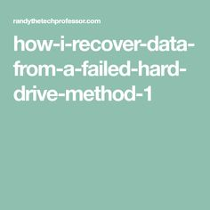 how-i-recover-data-from-a-failed-hard-drive-method-1