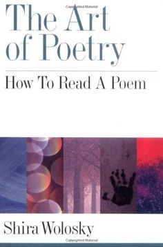 Poetry ► The Art of Poetry: How to Read a Poem by Shira Wolosky