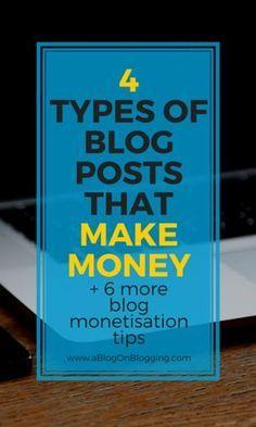 4 Types Of Blog Posts That Make Money - A Blog On Blogging