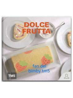 Dole frutta ... Ricettario Bimby Pagina 2 di 57