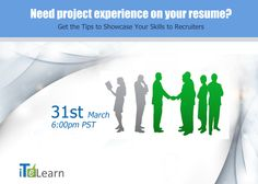 """Your dream #job posted!. Don't let lack of #experience discourage you from applying for your #dreamjob. Join #ITeLearn """"Need for Project Experience on your #Resume"""" on March 31st at 06.00 PM PT. Join this #FREE #webinar to explore #techniques by Karthik to highlight your #professionalism in a unique way.  Learn how to put project experience on your resume without breaking your ethics. #ITelearn http://www.itelearn.com/events/qa-resume/"""