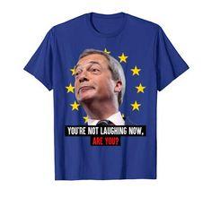 Shop Nigel Farage Shirt Anti EU BREXIT T-Shirt T-Shirt. Nigel Farage, Amazon, Mens Tops, T Shirt, Shopping, Self, Supreme T Shirt, Amazons, Tee Shirt
