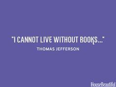 Thomas Jefferson Books Quote - Thomas Jefferson Famous Quotes ...