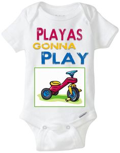 """Funny Baby Bodysuit: """"Playas Gonna Play"""" Trike / Tricycle / Big Wheel / 3LW Rap Hip-Hop Onesie - Red, Yellow & Blue - $20 on Etsy!"""