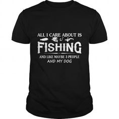 Awesome Fishing Lovers Tee Shirts Gift for you or your family member and your friend:  Care About Fishing and My Dog Tee Shirts T-Shirts