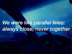 ️we were are like perpendicular lines together at one point then drifting away forever