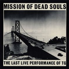 Throbbing Gristle Mission of Dead Souls Colored Vinyl LP Mission Of Dead Souls documents Throbbing Gristle's last live performance in San Francisco in Lp Vinyl, Vinyl Records, Coum Transmissions, Boring People, Warner Music Group, Music And Movement, Popular Music, Music Industry, Golden Gate Bridge
