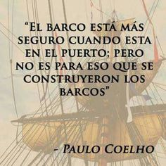 """""""The ships are safer at the port, but that is not what the ships were made for""""-Paulo Coelho"""" Faith Quotes, Bible Quotes, Words Quotes, Wise Words, Me Quotes, Sayings, Clever Quotes, Empowering Quotes, More Than Words"""