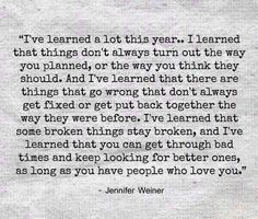 Learned so much last year and this year. Keep growing and learning. Least something comes out of bad times and wrong people.