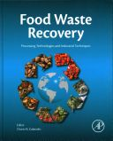 Food waste recovery : processing technologies and industrial techniques / edited by Charis Galanakis