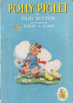 ''Polly Piglet'', Enid Blyton. Pictured by Eileen Soper, 1943.