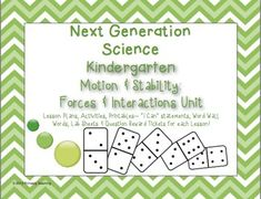 This 84 page mega-unit is designed to do 2 things: 1) Meet Next Generation Science Standards for Kindergarten Motion & Stability: Forces & Interactions, AND 2) Make your life EASIER!  Included is everything (well, almost everything) you need for this unit.