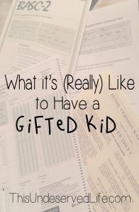 What It's (Really) Like to Have a Gifted Kid