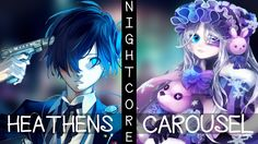 ♪ Nightcore - Heathens / Carousel (Switching Vocals) i am adiccted to this song!!!