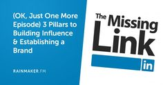 (OK Just One More Episode) 3 Pillars to Building Influence & Establishing a Brand