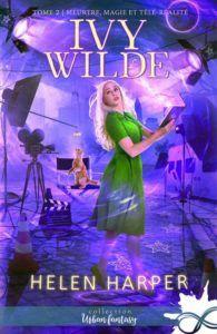Mon avis sur Meurtre, magie et télé-réalité de Helen Harper, une nouvelle aventure de Ivy Wilde.