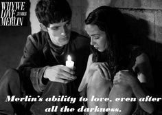 Why We Love Merlin - Merlin's ability to love, even after the darkness.