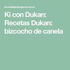 Ki con Dukan: Recetas Dukan: bizcocho de canela