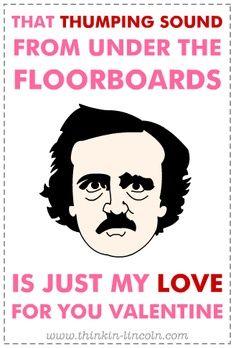 My Funny Valentine, Nerdy Valentines, Valentine Day Cards, Valentine Ideas, Vintage Valentines, Edgar Allen Poe, Edgar Allan, The Tell Tale Heart, Hilarious
