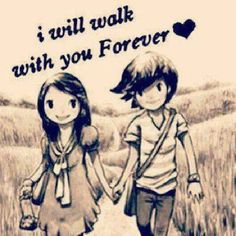 I will walk with you forever love love quotes quotes couple relationship quotes