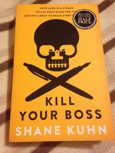"Read ""Kill Your Boss"" by Shane Kuhn - rather tense in places, dark but entertaining and surprising. Really good read."