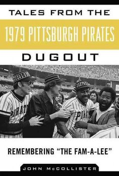 "Read ""Tales from the 1979 Pittsburgh Pirates Dugout Remembering ?The Fam-A-Lee?"" by John McCollister available from Rakuten Kobo. The year is America is in a funk. And Pittsburgh was no exception. Double-digit inflation, a near disaster at near. Pittsburgh City, Pittsburgh Sports, Pittsburgh Pirates, 1979 World Series, Gratitude Book, Pirate Pictures, In A Funk, Pirates Baseball, The Fam"