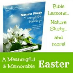 Teach the Easter story through unique nature study (science) lessons!