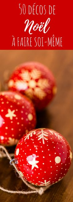 Boules de Noël, crèche, centre de table : 50 DIY de décos de Noël à fabriqu. Christmas Balls, Winter Christmas, Christmas Time, Christmas Crafts, Holiday, 50 Diy Christmas Decorations, Diy Cadeau Noel, Deco Table Noel, Home Decoracion