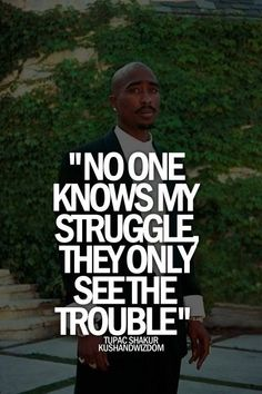Tupac was an old soul I think...... He had such a bright mind. People mostly knew him to be a rapper, but he was a poet first:)