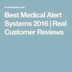 Best Medical Alert Systems 2016   Real Customer Reviews
