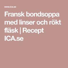 Fransk bondsoppa med linser och rökt fläsk   Recept ICA.se