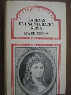 Rarezas de una muchacha rubia / Eça de Queiroz ; traducción de Julio Gómez de la Serna