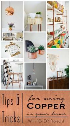 Tips and Tricks for using #Copper in your home. Including links to 10+ #DIY projects featuring copper!
