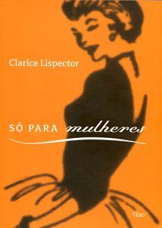 Só para mulheres - Clarice Lispector