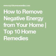 How to Remove Negative Energy from Your Home | Top 10 Home Remedies