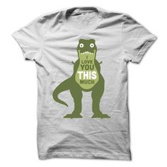 23d4ceaf [Top tshirt name meaning] I Love You This Much T-Rex T-Shirt Coupon I Love  You This Much T-Rex T-Shirt Tshirt Guys Lady Hodie SHARE and Get Discount  Today ...