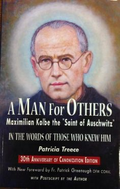 "A Man for Others: Maximilian Kolbe the ""Saint of Auschwitz"") by Patricia Treece"