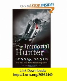 The Immortal Hunter (9780575110793) Lynsay Sands , ISBN-10: 0575110791  , ISBN-13: 978-0575110793 ,  , tutorials , pdf , ebook , torrent , downloads , rapidshare , filesonic , hotfile , megaupload , fileserve