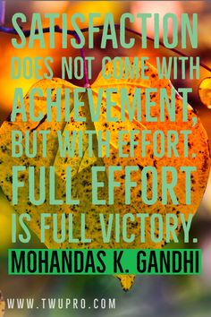 Satisfaction does not come with achievement, but with effort. Full effort is full victory. Mohandas K. Gandhi #life #quotes #quote of the day #satisfied #mohandas k gandhi #pins #best #satisfaction Satisfaction Quotes, Gandhi Life, Victorious, Effort, Life Quotes, Day, Quotes About Life, Quote Life, Living Quotes