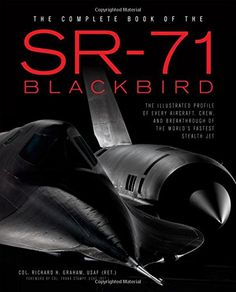 The Complete Book of the SR-71 Blackbird: The Illustrated... https://www.amazon.com/dp/0760348499/ref=cm_sw_r_pi_dp_x_wZOEybSH05HYY