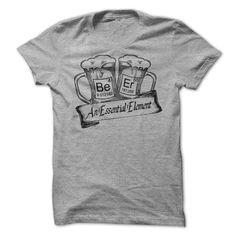 Beer An Essential Element funny t shirt #beer #drinkbeer