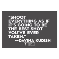 Quotes about the business art and passion of photography by photographers and speakers at the Canada Photo Convention. Camera Quotes, Quotes About Photography, Speakers, Photographers, Passion, Canada, Gallery, Business, Art