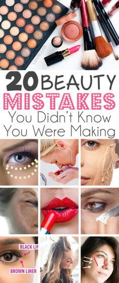 And how to FIX them!! Lots of pictures and tutorials.   20 Beauty Mistakes You Didn't Know You Were Making   Listotic.com